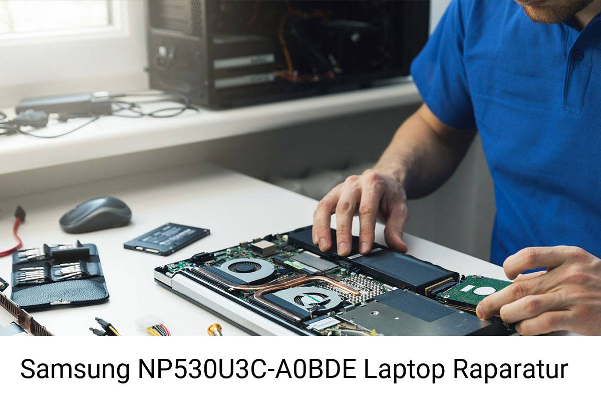 Samsung NP530U3C-A0BDE Notebook Reparatur 🥇 Laptop