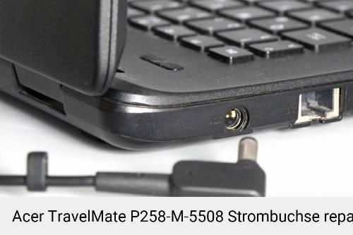 Netzteilbuchse Acer TravelMate P258-M-5508 Notebook-Reparatur